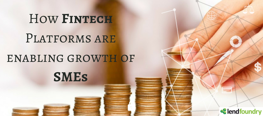 How Fintech Platforms are enabling growth of SMEs