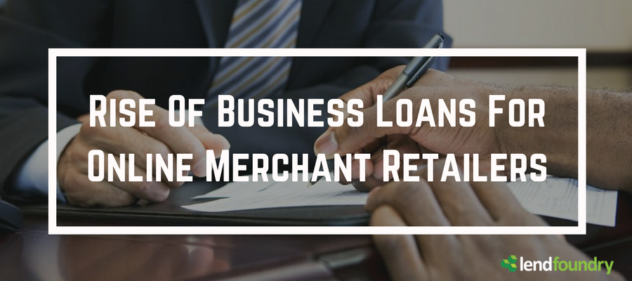 Rise of Business Loans for Online Merchant Retailers