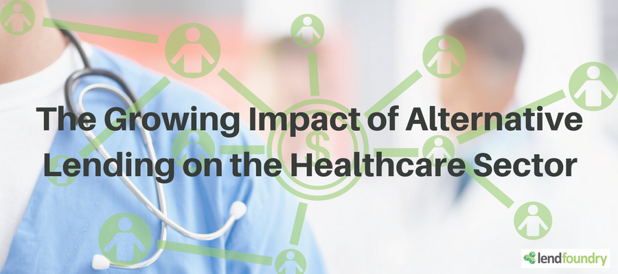 The Growing Impact of Alternative Lending on the Healthcare Sector
